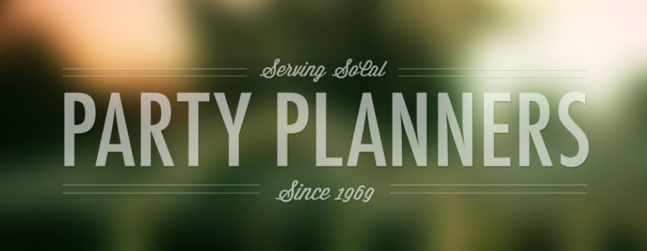 Serving Orange County Party Planners since 1969!
